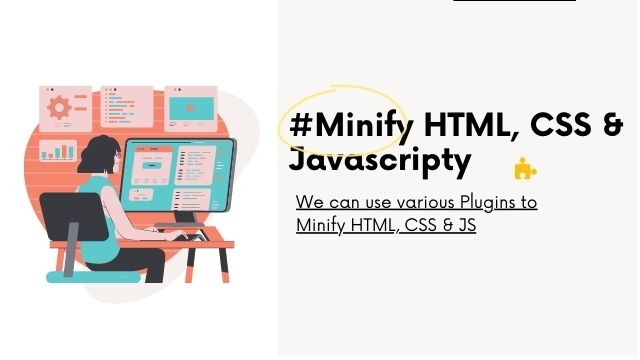 How to minify HTML, CSS and Javascript to Optiimize website speed