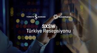 SXSW Türkiye resepsiyonu İş Bankası'nın desteği ile gerçekleşti