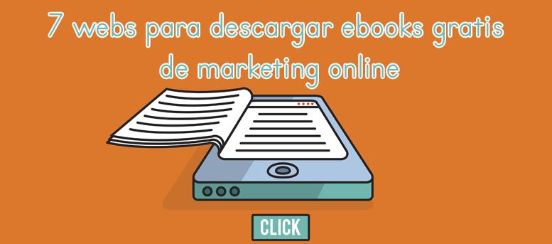 7 Webs Para Descargar Ebooks Gratis De Marketing Online