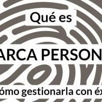 Qué es marca personal y cómo gestionarla con éxito
