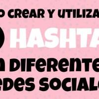 Cómo crear y utilizar un hashtag en diferentes redes sociales