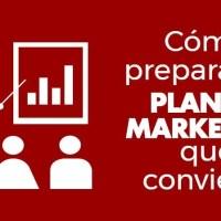 Cómo preparar un plan de marketing que convierta