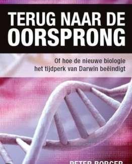 terug_naar_de_oorsprong_of_hoe_de_nieuwe_biologie_het_tijdperk_van_darwin_beeindigt-peter_borger