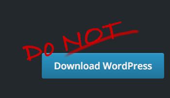 Don't Download WordPress