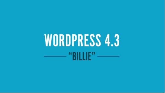 "What's New in WordPress 4.3 (""Billie"")"