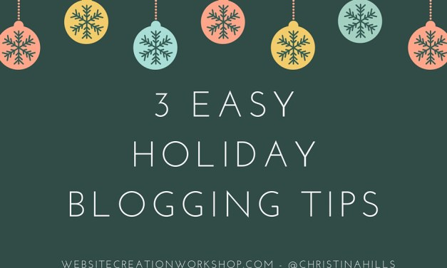 3 Easy Holiday Blogging Tips