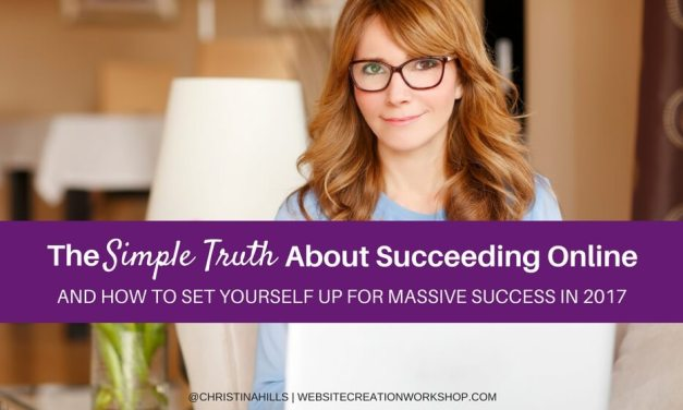 Free Webinar: The Simple Truth about Succeeding Online in 2017