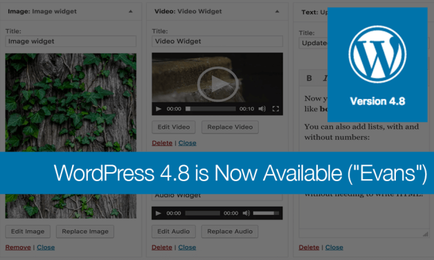 "WordPress 4.8 is Now Available (""Evans"")"