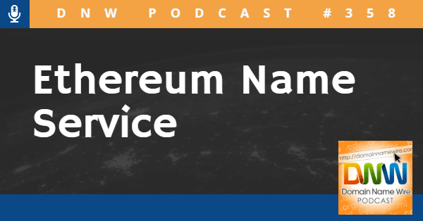 """The words """"Ethereum Name Service"""" in white letters on a black background with the words """"DNW Podcast #358"""""""