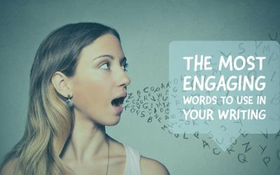 The Most Engaging Words To Use In Your Writing