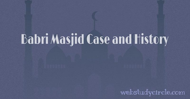 Babri Masjid Case and History