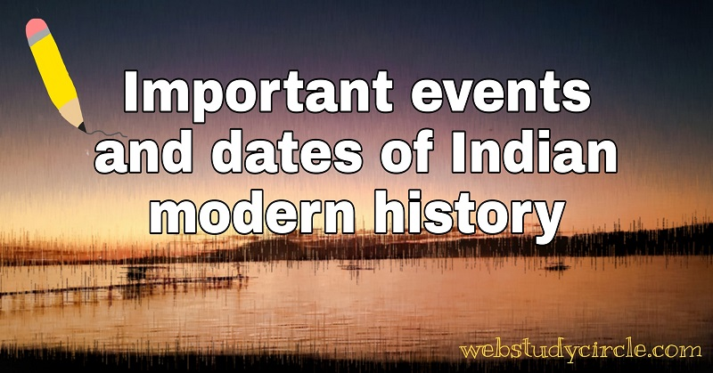 Important events and dates of Indian modern history