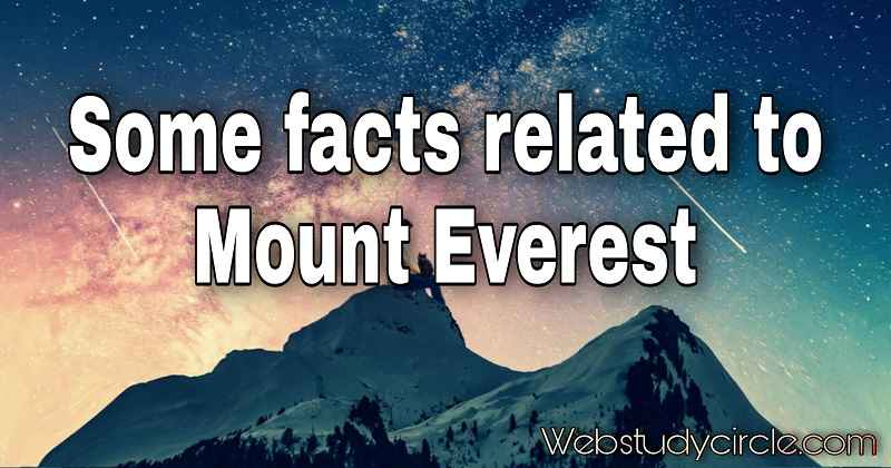 Some facts related to Mount Everest