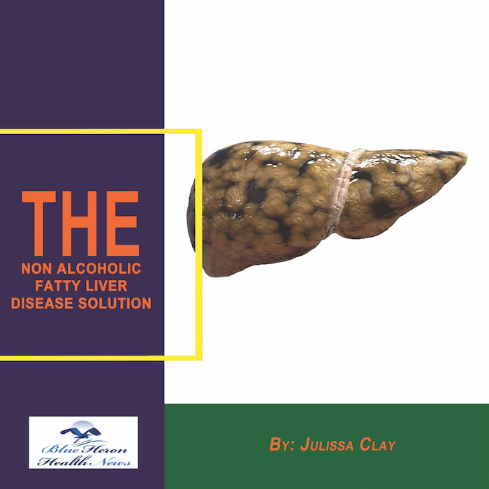 The Non Alcoholic Fatty Liver Disease Solution by Julissa Clay  - eBook Digital Product