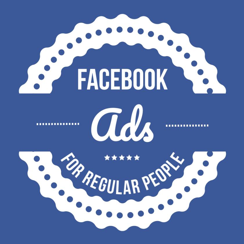 Facebook Ads For Regular People