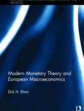 Modern Monetary Theory and European Macroeconomics 1st Edition — Dirk H. Ehnts