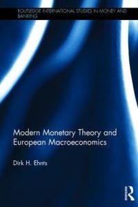 Modern Monetary Theory and European Macroeconomics 1st Edition — Dirk H. Ehnts
