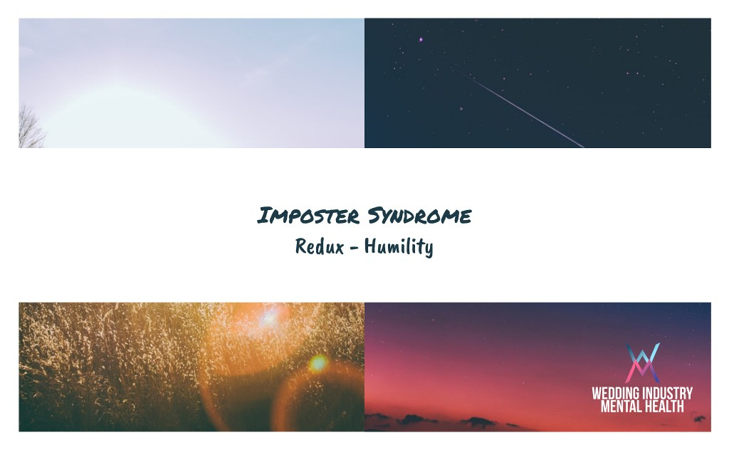Wedding Industry Mental Health - Imposter Syndrome Redux - Humility