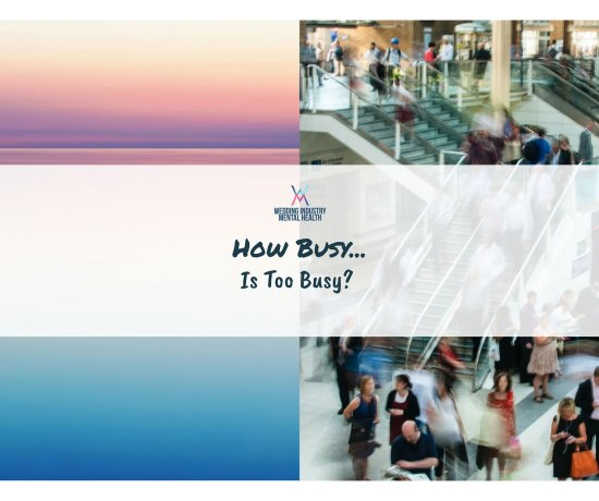 Wedding Industry Mental Health - How Busy Is Too Busy