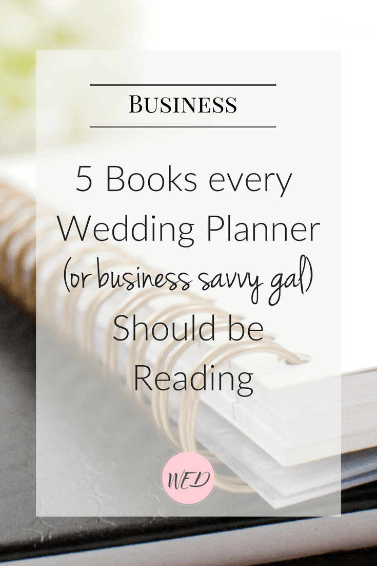 5 Books Every Wedding Planner Should be Reading Wedding Event Desk