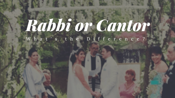 Rabbi or Cantor—what's the difference?