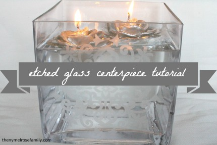 Etched Glass Centerpiece via The NY Melrose Family