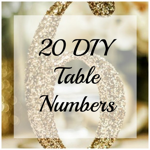 Ideas For Table Numbering – DIY Weddings