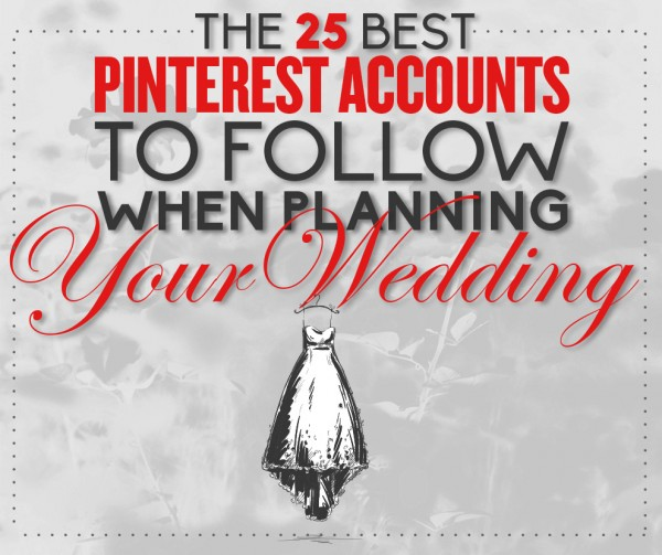 The Best Pinterest Accounts For Wedding Planning