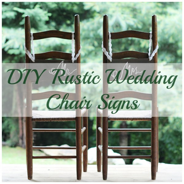 These DIY Rustic Wood Signs Are A Perfect Addition To Any Wedding, And  Would Be A Great Way To Personalize The Bride And Groom Chairs.
