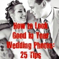 25 Tips To Look Good In Your Wedding Photos