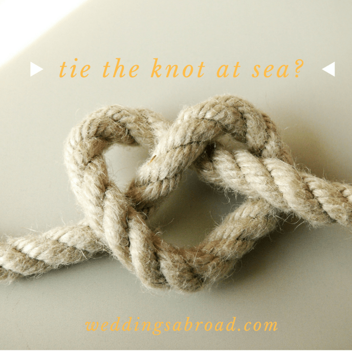 Tie the knot at sea - weddingsabroad.com