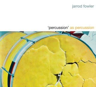 Jarrod Fowler: Percussion As Percussion