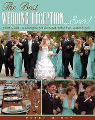 """The Best Wedding Reception...Ever!"" by Peter Merry, WED®"