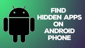 Find Hidden Apps on Android Phone