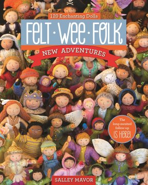 book - Felt Wee Folk: New Adventures