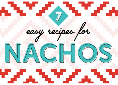 7 Delicious Super Bowl Nacho Recipie's