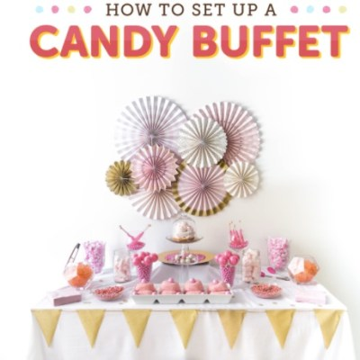 How to Set Up the Perfect Candy Buffet