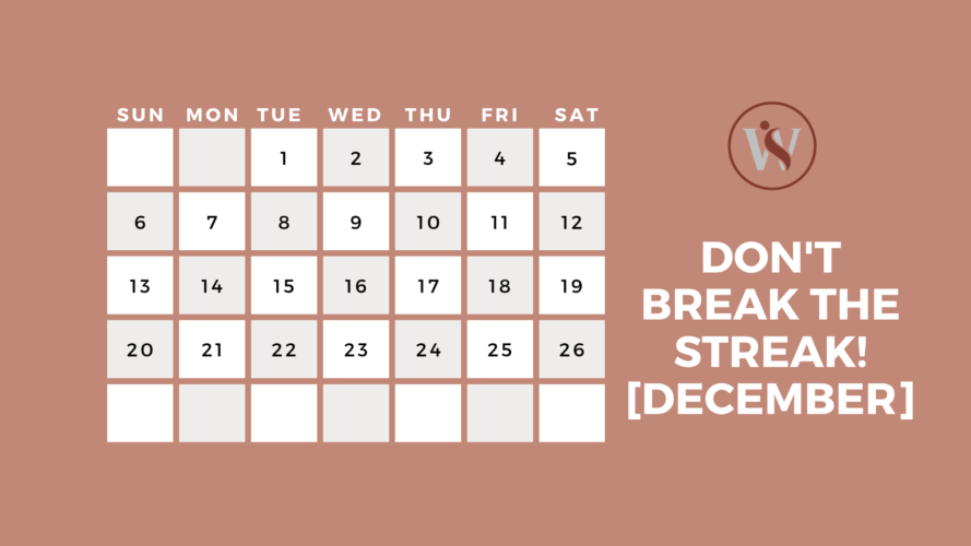 Don't break the streak [December]