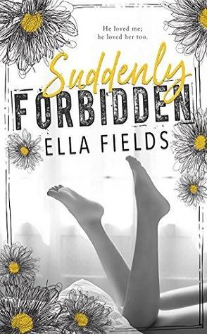 Book Review: Suddenly Forbidden by Ella Fields