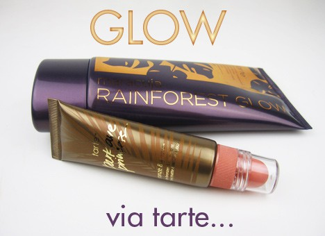 tarteGlow1 tarte Rainforest Glow review, plus a Park Avenue Princess revamp with Bronze & Glow