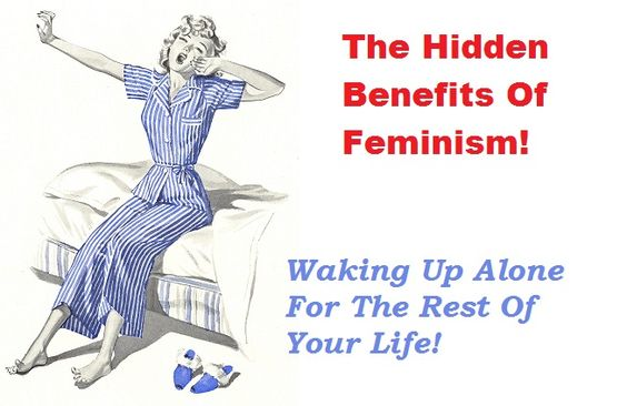 Wait, I thought that all these feminist gals had cats? If they've got cats, they are definitely not waking up alone.