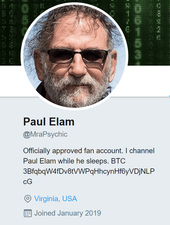 Officially approved fan account. I channel Paul Elam while he sleeps. BTC 3BfqbqW4fDv8tVWPqHhcynHf6yVDjNLPcG