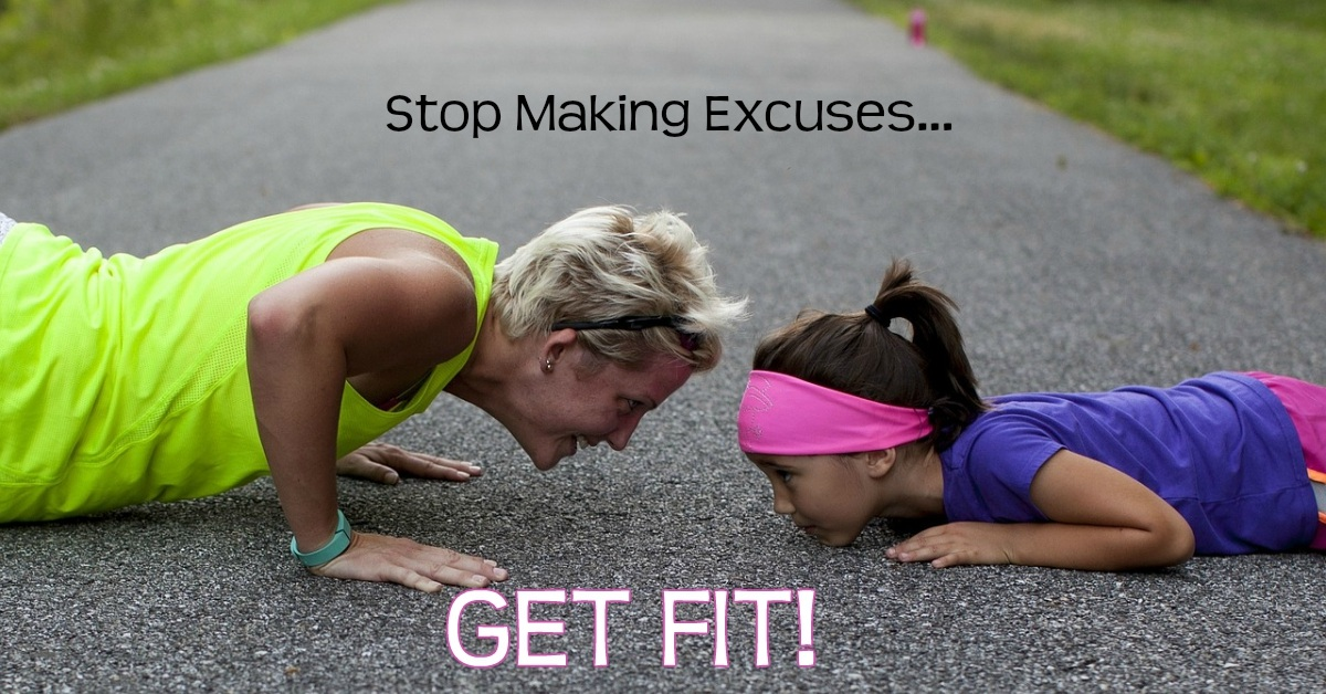 stop making excuses and get fit