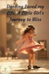 Dancing Saved my Life: A Little Girl's Journey to Bliss