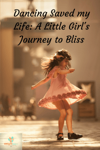 Dancing Saved my Life- A Little Girl's Journey to Bliss