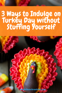 3 Ways to Indulge on Turkey Day without Stuffing yourself