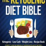 51tKUHa5DHL - Diet: The Ketogenic Diet Beginner's Bible: Ketogenic - Low Carb - Weight Loss - Fat Loss (Fat Loss, High Fat, Low Carb, Atkins Diet, Whole Diet, HCG Diet, Lose Fat) (Volume 1)