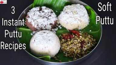 3 Easy & Instant Kerala Soft Puttu Recipes - How To Make Soft Puttu - പൂപോലെ മൃദുലമായ 3 തരം പുട്ട്