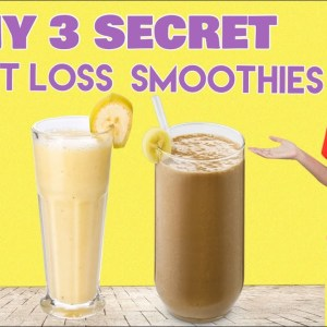 My 3 Secret Healthy Smoothies For Weight Loss | Lose Belly Fat & 10 Kgs Fast - TRY THEM TODAY