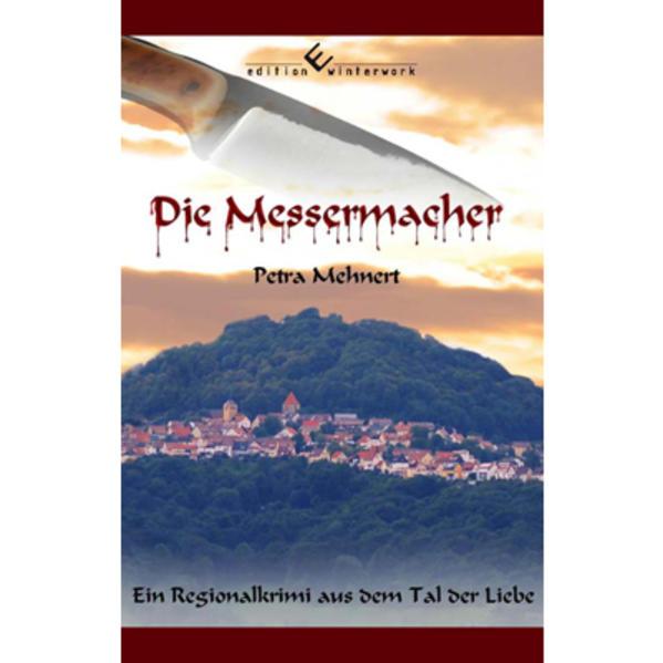 Die Messermacher: Ein Regionalkrimi aus dem Tal der Liebe | Weihnachtsmarkt Bonn